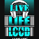 Live Life Loud T-shirt Bright Blue Graphic by ilivelifeill