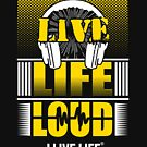 Live Life Loud T-shirt Gold Graphic by ilivelifeill