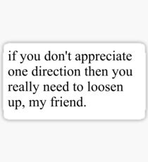 if you don't appreciate one direction then you really need to loosen up, my friend. Sticker