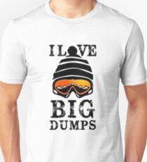 'I Love Big Dumps' Cool Snowboarding Skiing  Unisex T-Shirt