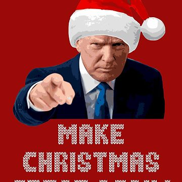 Donald Trump Make Christmas Great Again by idaspark