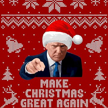 Make Christmas Great Again Funny Ugly Sweater  by idaspark