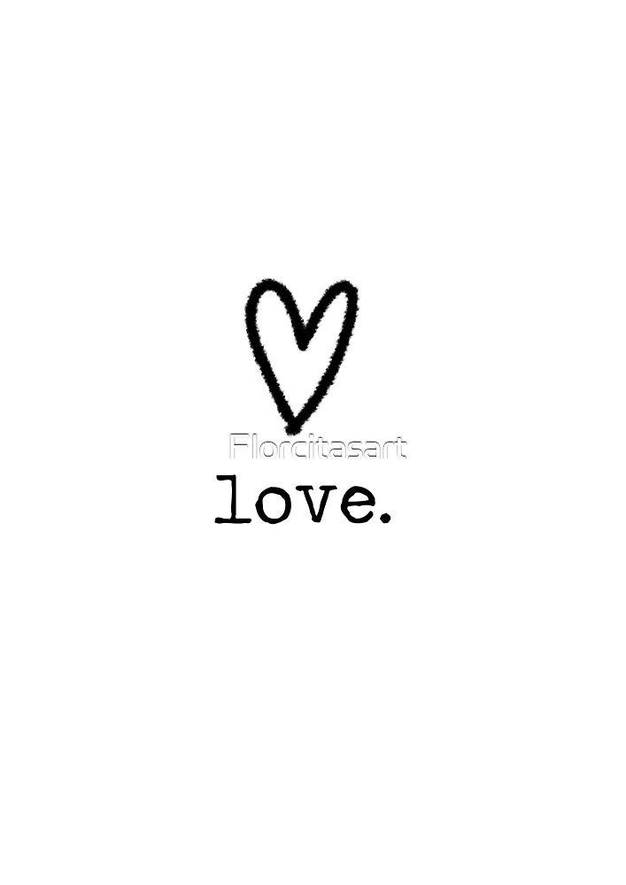 love minimalist ink design by Florcitasart