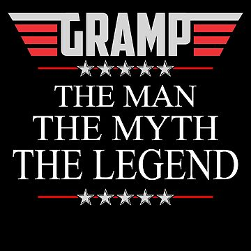 Gramp The Man The Myth The Legend Father's day xmas gift by BBPDesigns