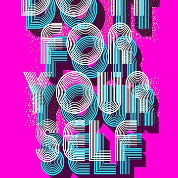 Do It for Yourself by mensijazavcevic