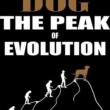 Dogs summit of evolution by Mamon