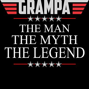 Grampa The Man The Myth The Legend Father's day xmas gift by BBPDesigns