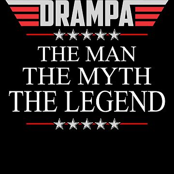 Drampa The Man The Myth The Legend Father's day xmas gift by BBPDesigns