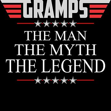Gramps The Man The Myth The Legend Father's day xmas gift by BBPDesigns
