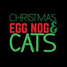Christmas and egg nog and cats awesome Xmas funny design by jazzydevil