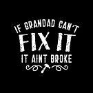If Grandad can't FIX IT it aint broke by jazzydevil