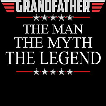 Grandfather The Man The Myth The Legend Father's day xmas gift by BBPDesigns