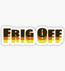 Frig Off Sticker