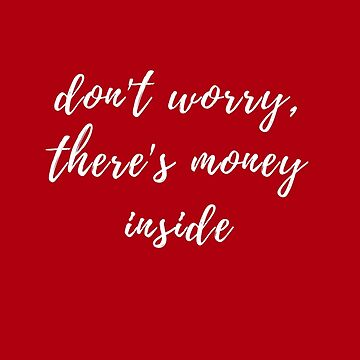 Christmas Card - Don't Worry There's Money Inside by ThatGirlTheyKno