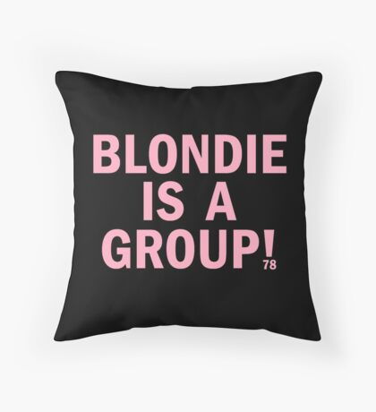 Blondie is a group Throw Pillow
