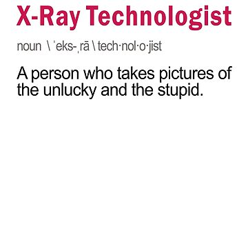 Funny X Ray Technologist Job Definition xray by LGamble12345