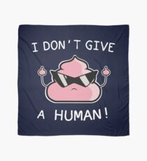 I do not give a human Scarf