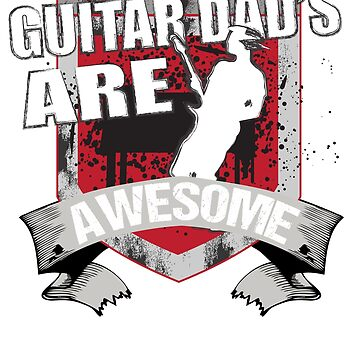 Guitar Dads Are Awesome T-Shirt by mia1949
