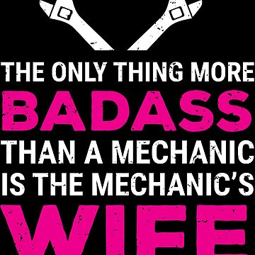 Funny Badass Mechanic's Wife Mechanic Gift T-shirt by zcecmza