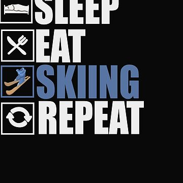 Sleep eat skiing repeat by dtino