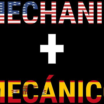 Cool Mechanic Mecánico English Spanish T-shirt by zcecmza