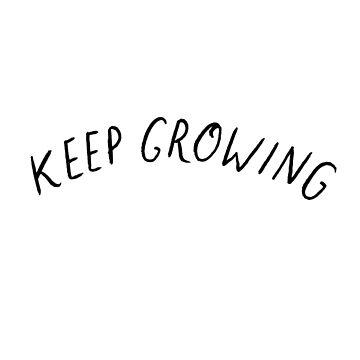 Keep Growing - by ivyklomp