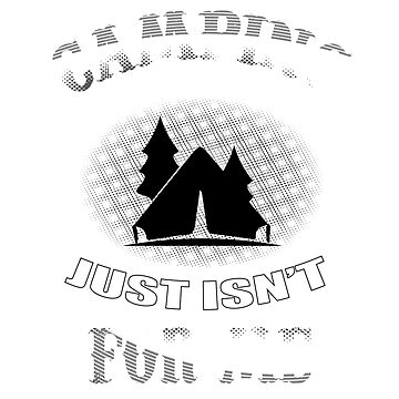 Funny Camping T-Shirt by mia1949