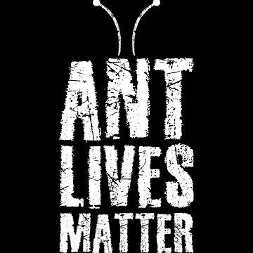 Ants Lives matter Ant Lives Matter by IchliebeT-Shirt