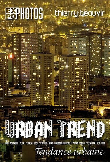 Expo Photo - Urban Trend by Thierry Beauvir