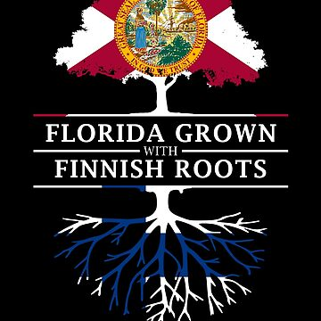 Florida Grown with Finnish Roots Design by ockshirts
