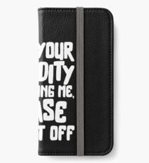Quote Smile Funny Memes Gift Joke Stupidity Sarcasm iPhone Wallet/Case/Skin