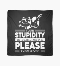 Quote Cat Funny Memes Gift Joke Stupidity Sarcasm Scarf