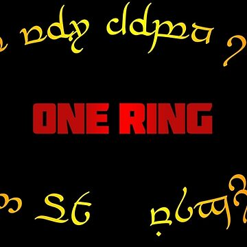 one ring ... i'm gonna melt you down (in tengwar annatar) by Corpsecutter