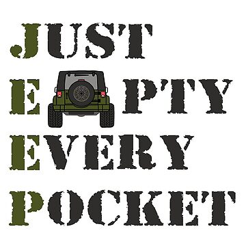Jeep - Just Empty Every Pocket - Army Green by indicap