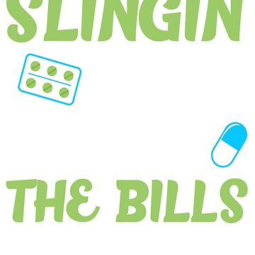 Slinging Pills To Pay The Bills Funny Medical Nursing T-Shirt Gift: | Gift For Nurses | Med Aids | Diseases |  by larspat