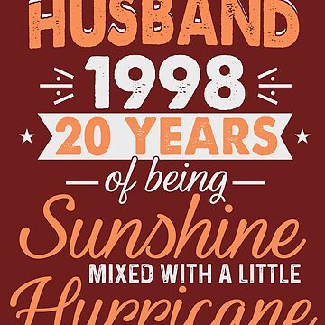 Husband Since 1998, 20 Years of Being Sunshine Mixed With a Little Hurricane by FiftyStyle