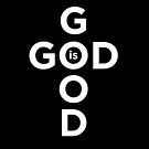 God is Good... All the Time! Bold Text Design by Jessica Marshall