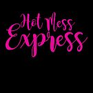 Hot Mess Express - HOT PINK BY REQUEST by Jessica Marshall