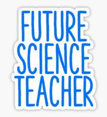 Future Science Teacher Sticker