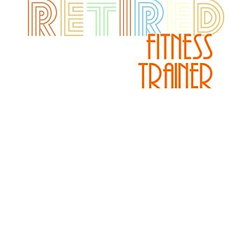 Retired Fitness Trainer Vintage Retro Style Shirt by peaktee