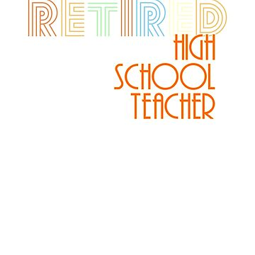 Retired High School Teacher Vintage Retro Style Shirt by peaktee