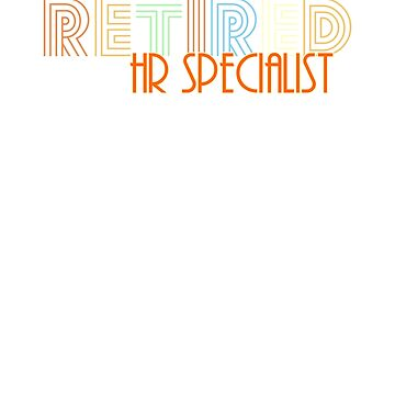 Retired Hr Specialist Vintage Retro Style Shirt by peaktee