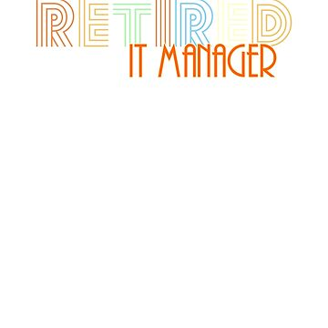 Retired It Manager Vintage Retro Style Shirt by peaktee