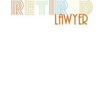 Retired Lawyer Vintage Retro Style Shirt by peaktee