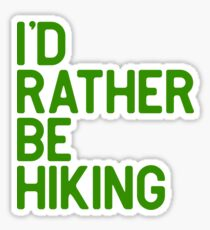Id rather be hiking Sticker