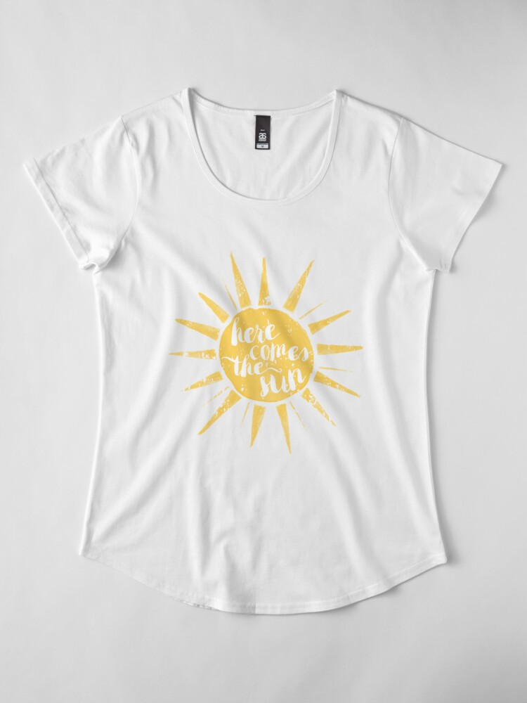 Alternate view of Here Comes the Sun Premium Scoop T-Shirt
