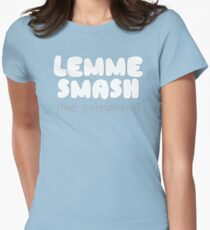 Lemme Smash (the Patriarchy) Women's Fitted T-Shirt