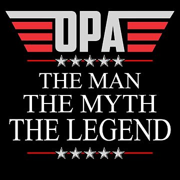 Opa The Man The Myth The Legend Father's day xmas gift by BBPDesigns