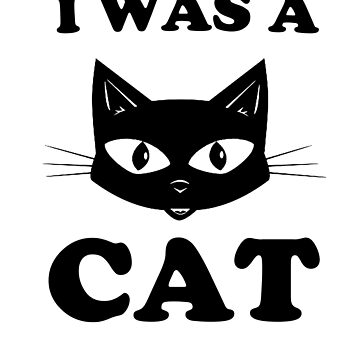 I Was A Cat by dreamhustle