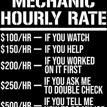 Mechanic Hourly Rate Funny Labor Rates T-shirt by zcecmza